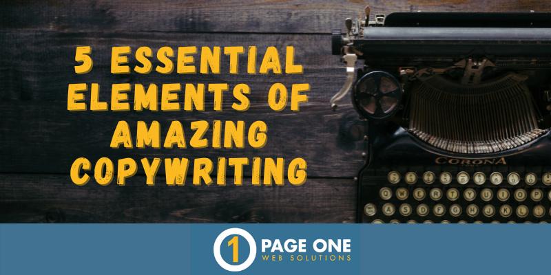 P1 Blog - 5 Essential Elements of Amazing Copywriting